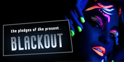 DKE Presents: BLACKOUT