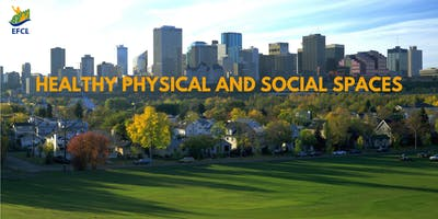 Healthy Physical and Social Spaces