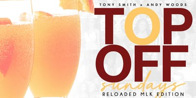 TOP OFF SUNDAYS RELOADED MLK EDITION