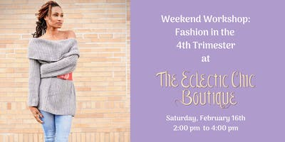 Weekend Workshop: Fashion in the 4th Trimester