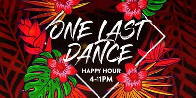 """ONE LAST DANCE"" Happy Hour"