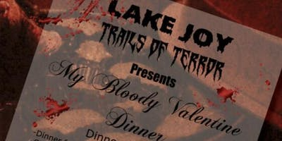 Lake Joy Trails of Terror present Bloody Valentine Dinner and a Haunt