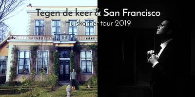 Tegen de keer & San Francisco 2019 tour (Utrecht)