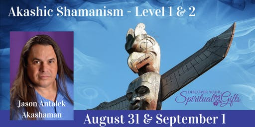 Akashic Shamanism© Level 1 & 2 - 2 Day Workshop