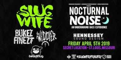 Nocturnal Noise: Slug Wife, Bukez Finezt, The Widdler, and Beardthug