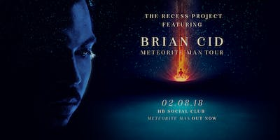 The Recess Project Ft. BRIAN CID - The Meteorite Man Tour