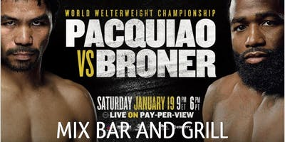 PACQUIAO VS BRONER FIGHT & AFTERPARTY F/ 93.9 DJ JOE @ MIX BAR AND GRILL
