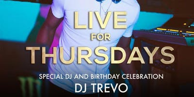 Live for Thursdays w/ DJ Trevo