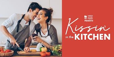 Kissin' in the Kitchen | April 25, 2019