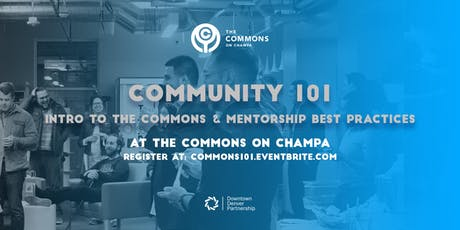 Community 101: Intro to The Commons & Mentorship Best Practices tickets