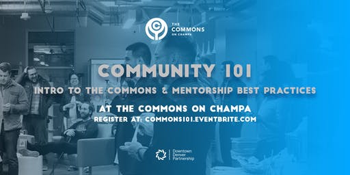 Community 101: Intro to The Commons & Mentorship Best Practices