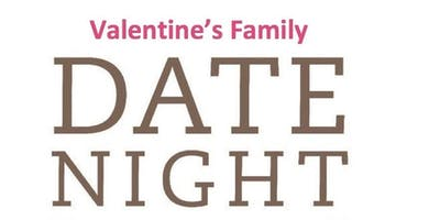 Valentine's Family Date Night
