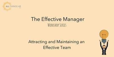 Attracting and Maintaining an Effective Team