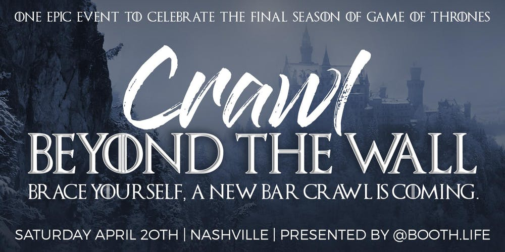 Crawl Beyond The Wall Of Thrones Bar Nashville Tickets Sat Apr 20 2019 At 5 00 Pm Eventbrite
