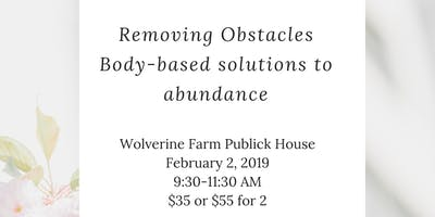Removing Obstacles: Body-Based Approaches to Abundance