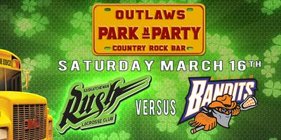 """Outlaws Park & Party Rush Vs Bandits \""""Pre St.Patricks Day Party\"""""""