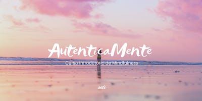 AutenticaMente - Curso Introdutório de Mindfulness  - 30ª edição