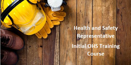 Health and Safety Representative Initial OHS Training Course tickets