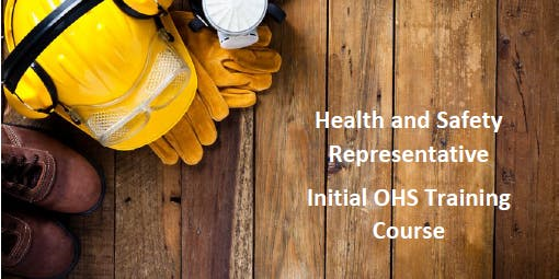 Health and Safety Representative Initial OHS Training Course