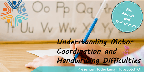 Understanding Motor Coordination and Handwriting Difficulties tickets