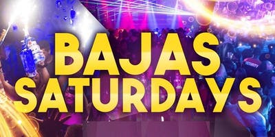 Bajas Saturdays | Dont Be Late to the Party!