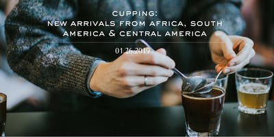 Cupping: New Arrivals from Africa, South America & Central America