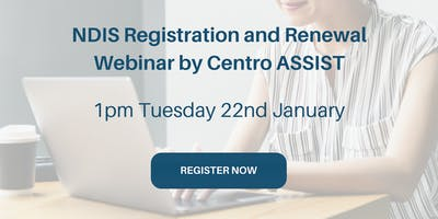 Centro ASSIST NDIS Registration Webinar