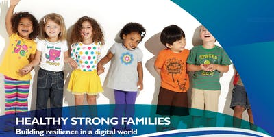 Healthy Strong Families - Building resilience in a digital world