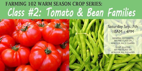 Tomato & Bean Families (Warm Season Crop Series) tickets