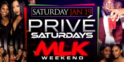 PRIVÉ SATURDAYS | JAN 19TH | MLK WEEKEND