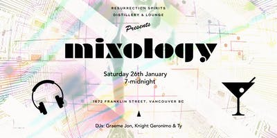 MIXOLOGY @ Resurrection - House Music & Cocktails - Last Saturday Every Month