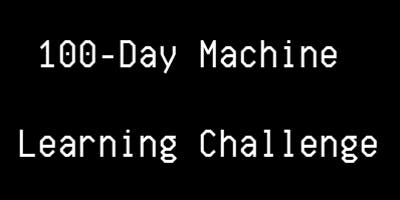 100-Day Machine Learning Challenge