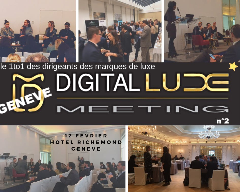 DIGITAL LUXE MEETING > GENEVE N°2