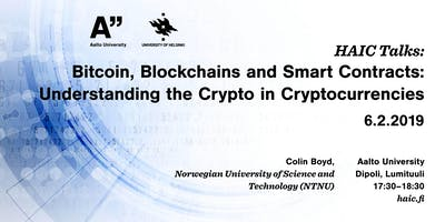 HAIC Talk: Bitcoin, Blockchains and Smart Contracts: Understanding the Crypto in Cryptocurrencies - with Colin Boyd