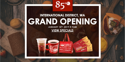 85°C International District, WA Grand Opening! 10¢ Sea Salt Coffee & More!
