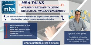 MBATALKS: ATRAER Y RETENER TALENTO GRACIAS AL TRABAJO...