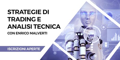 "Strategie di Trading e Analisi Tecnica - CORSO BASIC ""INVESTING FOR DUMMIES """