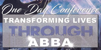 """Transforming Lives Through Abba"" Finding Our Identity In him"