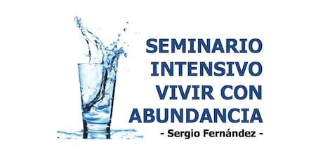 Seminario Intensivo Vivir con abundancia [8, 9 y 10 de noviembre 2019] con Sergio Fernández. Instituto Pensamiento Positivo entradas