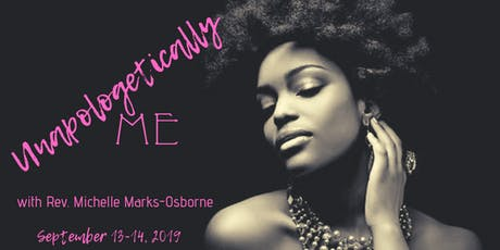 Unapologetically ME ~ A Time of Release, Healing & Refreshing tickets