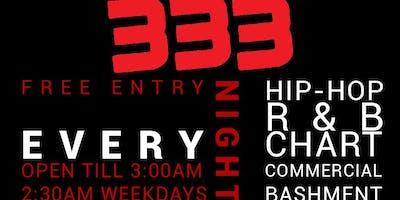 Every night @ 333