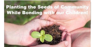 Planting the Seeds of Community While Bonding with Our Children1
