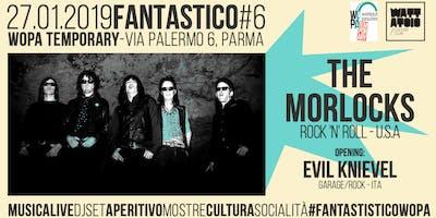 THE MORLOCKS // Evil Knievel Live - Wopa Temporary (Parma)