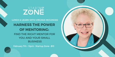 Lunch & Learn: Harness the Power of Mentoring - Find the Right Mentor for You and Your Small Business