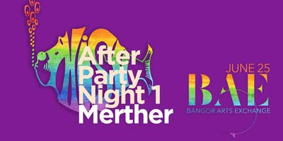 PHISH After Party w/ MERTHER @ BAE Ballroom