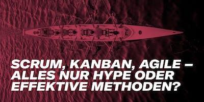 Meetup #10: Scrum, Kanban, Agile – alles nur Hype oder effektive Methoden?