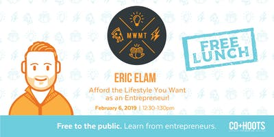 Afford the Lifestyle You Want As an Entrepreneur! (FREE LUNCH)