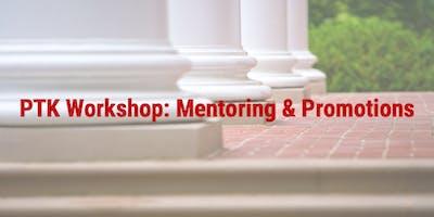 PTK Workshop: Mentoring and Promotions