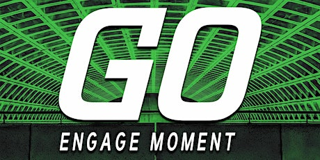 Go Engage Moment tickets