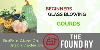 Glass Blowing - 3/5 at The Foundry (gourds)
